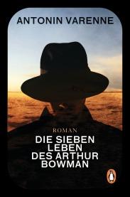 Die sieben Leben des Arthur Bowman von Antonin Varenne